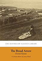 The Broad Arrow: Being Passages from the History of Maida Gwynnham, a Lifer (Australian Classics Library)