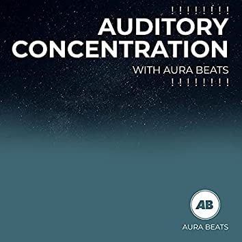 ! ! ! ! ! ! ! ! Auditory Concentration with Aura Beats ! ! ! ! ! ! ! !