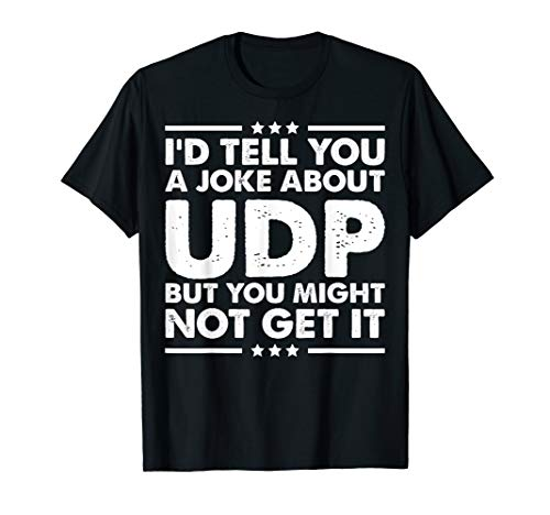UDP Funny Computer Networking Internet T-Shirt