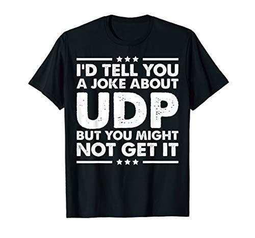UDP Funny Computer Networking Internet T-Shirt