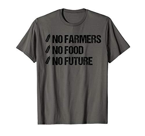 No Farmers No Food No Future T-Shirt