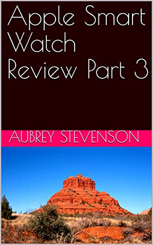 Apple Smart Watch Review Part 3 (English Edition)