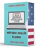 Método INGLÉS FLUIDO: Curso de inglés 100% en línea APRENDE INGLÉS A TU RITMO