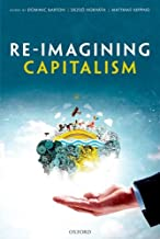 Re-Imagining Capitalism: Building a Responsible Long-Term Model