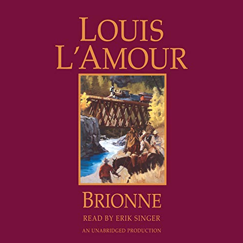 Brionne                   By:                                                                                                                                 Louis L'Amour                               Narrated by:                                                                                                                                 Erik Singer                      Length: 4 hrs and 3 mins     127 ratings     Overall 4.7