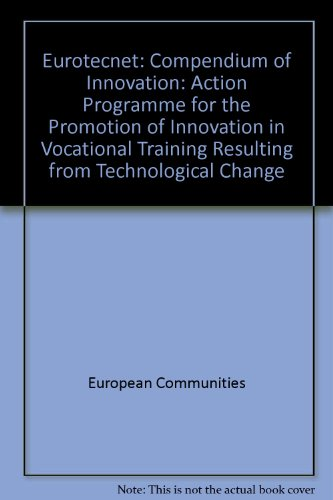 Eurotecnet Compendium Of Innovation Action Programme For The Promotion Of Innovation In Vocational Training