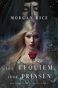 Een Requiem Voor Prinsen (Een Troon voor Zusters—Boek Vier) van [Morgan Rice]