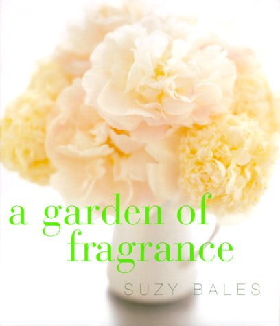 A Garden of Fragrance