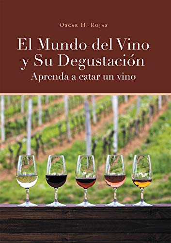 El Mundo del Vino y Su Degustación Aprenda a Catar un Vino