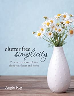 Clutter Free Simplicity by [Angie Ryg]