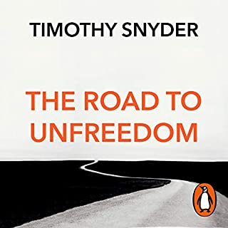 The Road to Unfreedom                   By:                                                                                                                                 Timothy Snyder                               Narrated by:                                                                                                                                 Timothy Snyder                      Length: 10 hrs and 9 mins     132 ratings     Overall 4.8