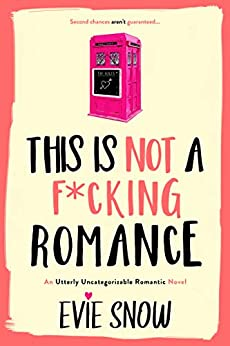 This Is Not A F*cking Romance (Texan Misfits Book 2) by [Evie Snow]