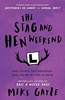 The Stag and Hen Weekend by [Mike Gayle]