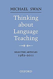Thinking about Language Teaching: Selected Articles 1982-2011
