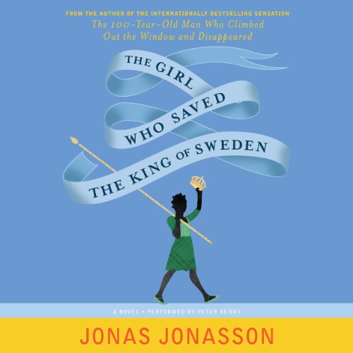 The Girl Who Saved the King of Sweden audiobook cover art