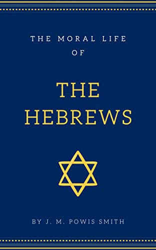 The Moral Life Of The Hebrews (English Edition)