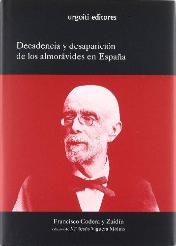 Decadencia y desaparición de los almorávides en España (Grandes Obras)