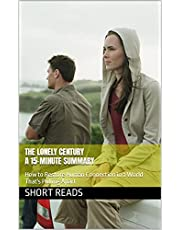 The Lonely Century A 15-Minute Summary: How to Restore Human Connection in a World That's Pulling Apart (English Edition)