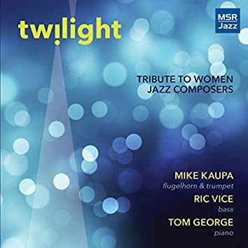 Twilight - Tribute to Women Jazz Composers, Vol. II