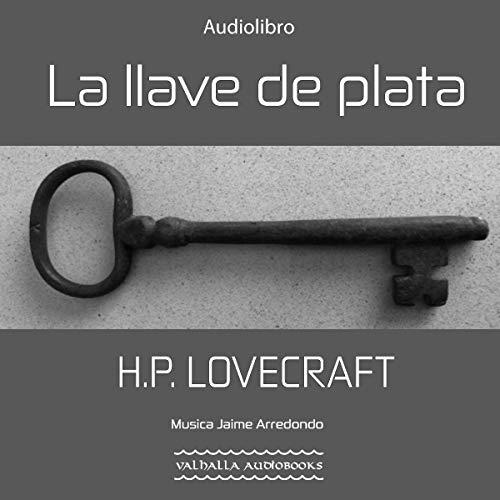 La llave de plata [The Silver Key] cover art