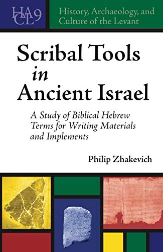 Compare Textbook Prices for Scribal Tools in Ancient Israel A Study of Biblical Hebrew Terms for Writing Materials and Implements 1 Edition ISBN 9781646020621 by Zhakevich, Philip