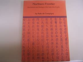Northern Frontier: The Policies and Strategy of the Later Han Empire (Faculty of Asian Studies Monographs, 4)