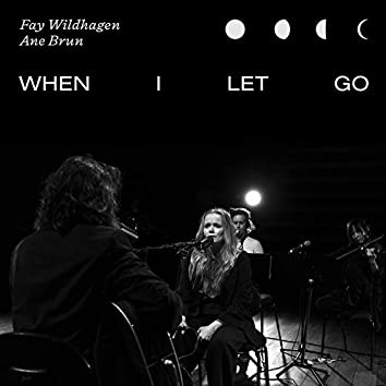 When I Let Go (Live In Oslo)