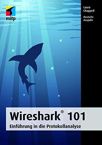Wireshark® 101: Einführung in die Protokollanalyse - Deutsche Ausgabe