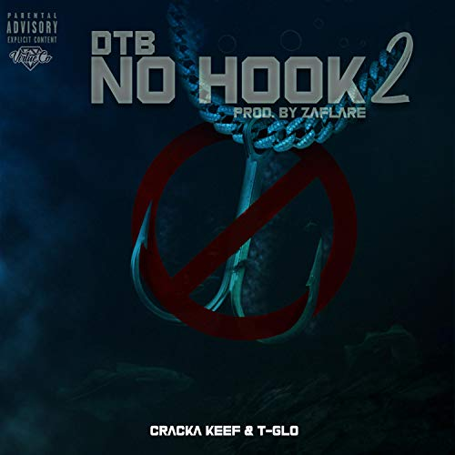 No Hook 2 (feat. CrackaKeef & T-Glo) [Explicit]