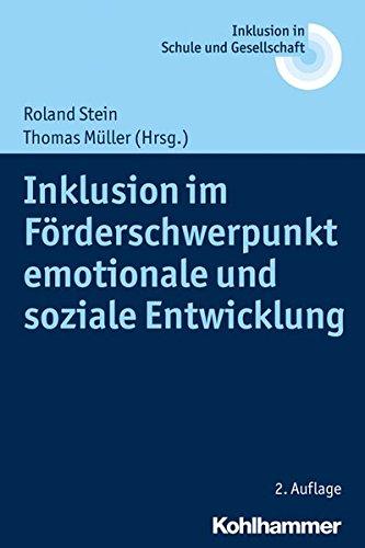 Inklusion im Förderschwerpunkt emotionale und soziale Entwicklung (Inklusion in Schule Und Gesellschaft, Band 5)