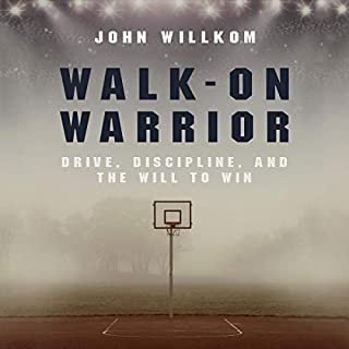 Walk-On Warrior: Drive, Discipline, and the Will to Win cover art