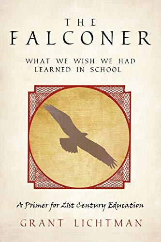 The Falconer What We Wish We Had Learned In School