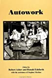 Autowork (SUNY series in American Labor History)