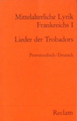 Mittelalterliche Lyrik Frankreichs I, Provenzalisch / Deutsch