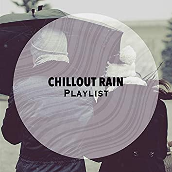 Mellow Chillout Rain & Nature Playlist