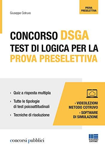 Concorso DSGA. Test di logica per la prova preselettiva. Con videolezioni e software di simulazione