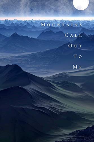 Mountains Call Out To Me: Hiking Notebook - Half Graph Paper Half Lined Paper Journal - Mountain Logbook