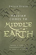 The Messiah Comes to Middle-Earth: Images of Christ's Threefold Office in The Lord of the Rings (Hansen Lectureship)
