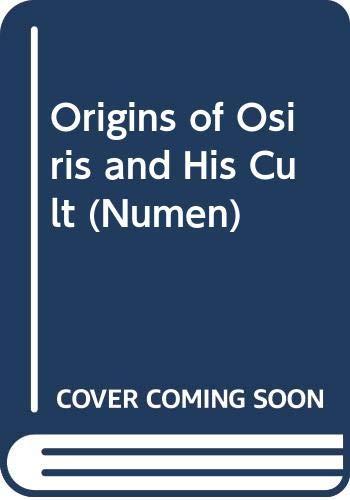 Origins of Osiris and His Cult (Numen, Band 40)