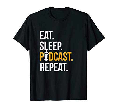 Podcast Shirt Eat Sleep Podcast Repeat Gift for Podcasters T-Shirt