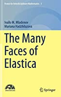 The Many Faces of Elastica (Forum for Interdisciplinary Mathematics (3))