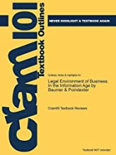 Outlines & Highlights for Legal Environment of Business: In the Information Age by Baumer & Poindexter (Cram101 Textbook Outlines)