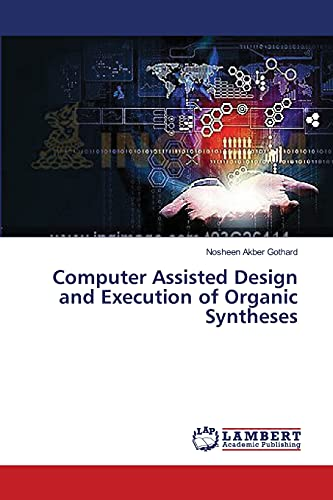 Computer Assisted Design and Execution of Organic Syntheses