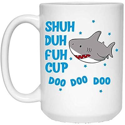 Shuh duh fuh cup shark doo doo doo mug