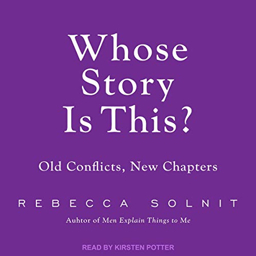 Whose Story Is This? Audiobook By Rebecca Solnit cover art
