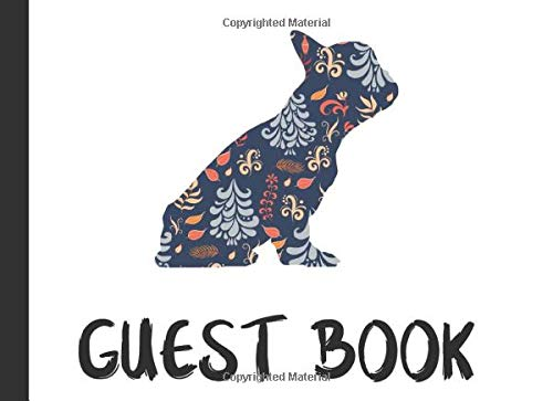Guest Book: Single Sided French Bulldog Dog Guestbook For Adoption Rescue Animal Party Celebrations, Birthdays & More