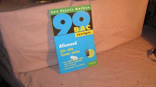 Allemand, LV1-LV2 toutes séries : [les sujets du bac 1998], corrigés (Annales Corrigés)