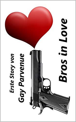 Bros in Love (Gayle Kerle mit großen Kanonen, in der Hand und in der Hose! 1)