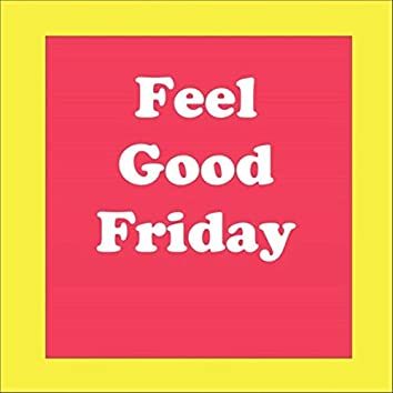 Feel Good Friday (feat. Vicki Anderson)