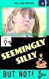 Seemingly Silly: But Not! (English Edition)